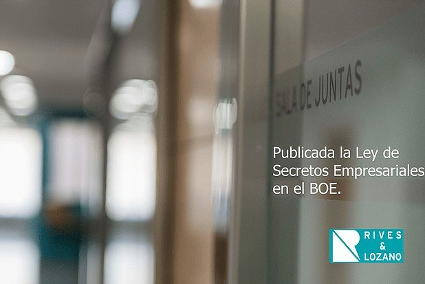 Publicada la Ley de Secretos Empresariales.