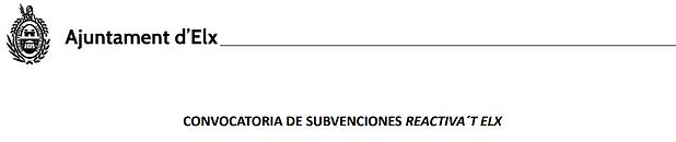 CONVOCATORIA DE SUBVENCIONES REACTIVA´T ELX